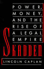 Skadden: Power, Money, and the Rise of a Legal Empire by Lincoln Caplan (Paperback, 1994)