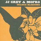 Orange Blossoms by JJ Grey & Mofro (CD, Aug-2008, Alligator Records)