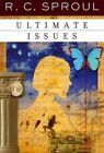 Ultimate Issues by R C Sproul (Paperback / softback)