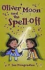 Oliver Moon and the Spell Off by Sue Mongredien (2011, Paperback, New Edition)