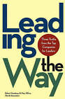 Leading the Way: Three Truths from the Top Companies for Leaders by Robert P. Gandossy, Marc Effron (Hardback, 2004)