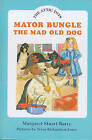 Mayor Bungle, the Mad Old Dog by Margaret Stuart Barry (Hardback, 1997)