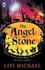The Angel Stone by Livi Michael (Paperback, 2006)