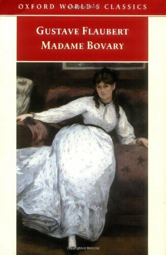 Madame Bovary: Life in a Country Town (Oxford World's Classics) .9780192833990