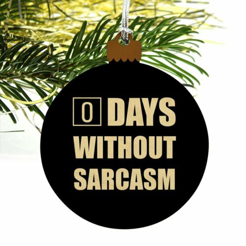 Days Without Sarcasm Equals Zero Funny Wood Christmas Tree Holiday Ornament