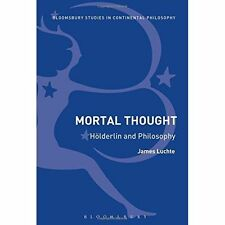 Mortal Thought: Holderlin and Philosophy by James Luchte (Hardback, 2016)