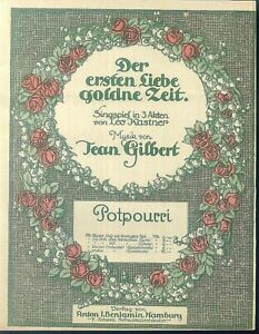 Jean-Gilbert-Der-ersten-Liebe-goldne-Zeit-Potpourri-uebergrosse-alte-Noten