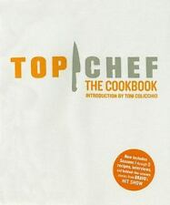 Top Chef : Original Interviews and Recipes from Bravo's Hit Show by Top Chef Staff (2009, Hardcover, Revised)