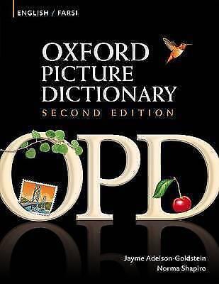 Oxford Picture Dictionary Second Edition: English-Farsi Edition. Bilingual Dicti