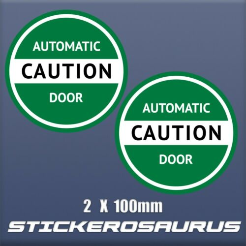 Caution Automatic Door Vinyl Stickers 2 X 100 mm Safety Sign Shops cafe pubs S81