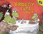 Froggy Eats out by Jonathan London (Paperback, 2009)