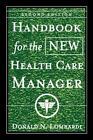 J-B AHA Press: Handbook for the New Health Care Manager 6 by Donald N. Lombardi (2001, Paperback, Revised)