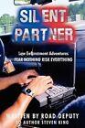 Silent Partner Law Enforcement Adventures Fear Nothing Risk Everything Road Dep
