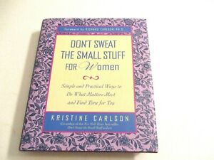 Don't Sweat the Small Stuff for Women: Simple and Practical Ways to Do Wh - GOOD