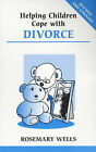 Helping Children Cope with Divorce by Rosemary Wells (Paperback, 2003)
