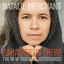 Natalie Merchant - Paradise Is There: The New Tigerlily Recordings [New CD] With