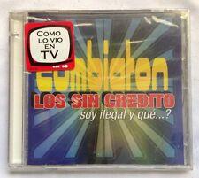 Cumbiaton - Los Sin Credito- Soy Illegal Y Que...?NEW CD