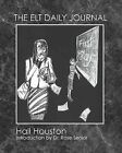 The ELT Daily Journal: Learning to Teach ESL/Efl by Hall Houston (Paperback / softback, 2013)