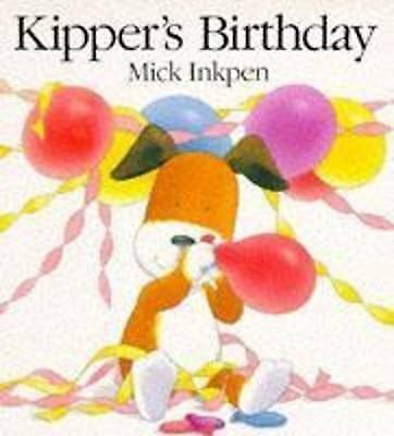 1 of 1 - Kipper's Birthday by Mick Inkpen (Paperback, 1994)