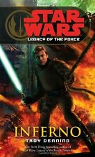 Star Wars Legacy of the Force - Legends: Inferno 6 by Troy Denning (2007, Paperback)