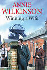 Winning a Wife by Annie Wilkinson (Hardback, 2004)