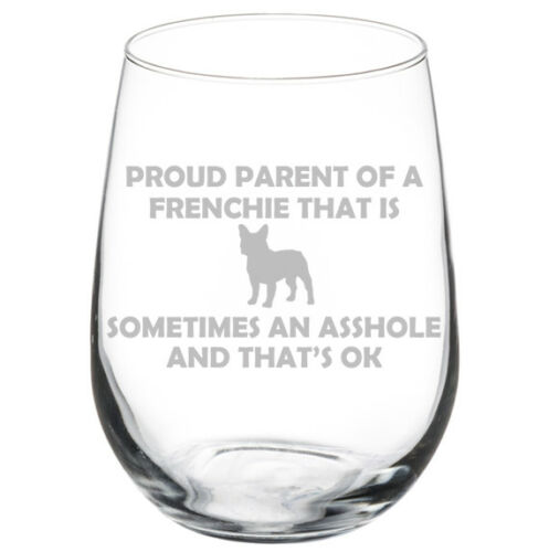 Proud Parent Frenchie French Bulldog Funny Stemmed Stemless Wine Glass