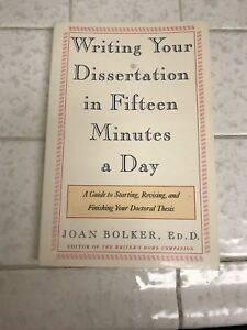 How to write your dissertation in fifteen minutes a day