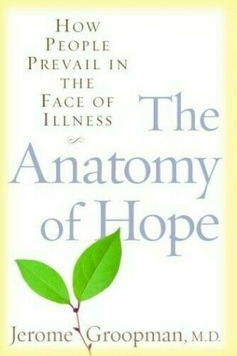 Anatomie von Hope : How People Prevail in der Gesicht Krankheit Groopman, Jerome