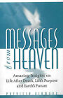 Messages from Heaven: Amazing Insights on Life After Death, Life's Purposes and Earth's Future by Patricia Kirmond (Paperback, 1999)
