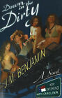 Down in the Dirty: A Novel by J.M. Benjamin (Paperback, 2006)