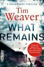 What Remains by Tim Weaver (Paperback, 2015)
