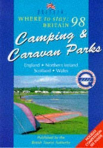 Where to Stay Britain: Camping and Caravan Parks 1998 (Where to Stay Series) En