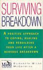Surviving Breakdown: Coping, Healing and Rebuilding After a Nervous Breakdown by Elizabeth Wilde McCormick (Paperback, 1997)