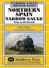 Northern Spain Narrow Gauge: Iru'n to El Ferrol by John Organ (Hardback, 2010)