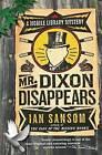 Mr. Dixon Disappears by Ian Sansom (Paperback / softback)