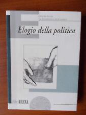 ELOGIO DELLA POLITICA - Centro Studi La Permanenza del Classico - Libri Arena