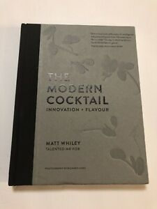 The-Modern-Cocktail-Innovation-amp-Flavor-by-Matt-Whiley-2017-Hardcover