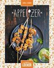 Einfach lecker: Appetizer von Camille Sourbier (2015, Gebundene Ausgabe)