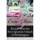 Come and Dine 9781425951573 by a First Apostolic Church of Worthington Book