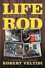 Life at the End of a Rod: A Fisherman's Journey by Robert Veltidi (Paperback / softback, 2012)