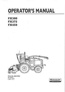 new holland self propelled forager fx300 fx375 fx450 operators rh ebay co uk New Holland TN65 Manual New Holland 140Tl Manuals