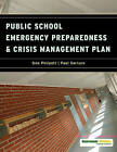 Public School Emergency Preparedness and Crisis Management Plan by Government Institutes Inc.,U.S. (Paperback, 2009)