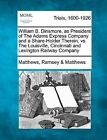 William B. Dinsmore, as President of the Adams Express Company and a Share-Holder Therein, vs. the Louisville, Cincinnati and Lexington Railway Company by Matthews Ramsey Matthews (Paperback / softback, 2012)
