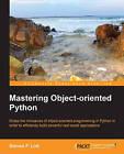 Mastering Object-Oriented Python by Steven Lott (Paperback, 2014)