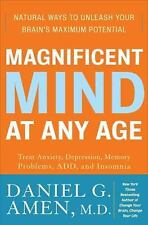 Magnificent Mind at Any Age : Natural Ways to Unleash Your Brain's Maximum...