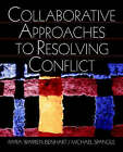Collaborative Approaches to Resolving Conflict by Michael L. Spangle, Myra Warren Isenhart (Paperback, 2000)
