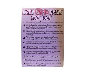 METAL WALL DECORATION WHEN GIRLS DRINK TOO MUCH TIN SIGN