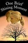 One Brief Shining Moment by Ariene C Swirsky (Paperback / softback, 2001)