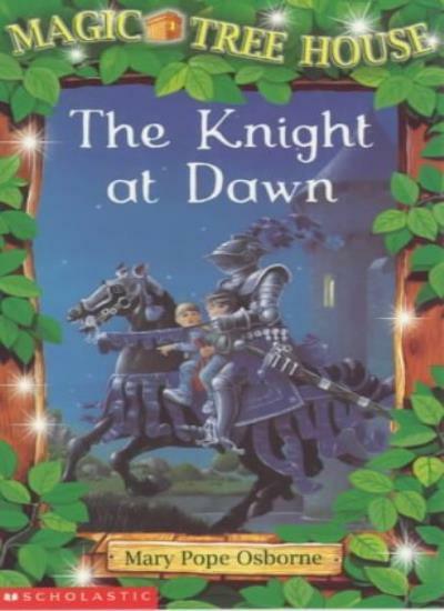 Knight at Dawn (Magic Tree House) By  Mary Pope Osborne
