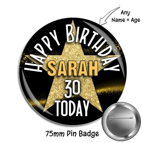 75mm Personalised 16th 18th 21st 30th 40th 50th Star Birthday Pin Badge N10